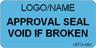 Approval Seal - Void if Broken Label